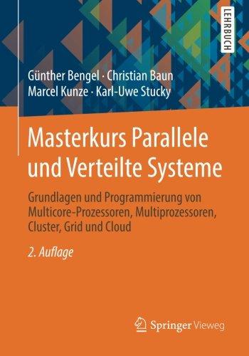 Masterkurs Parallele und Verteilte Systeme: Grundlagen und Programmierung von Multicore-Prozessoren, Multiprozessoren, C
