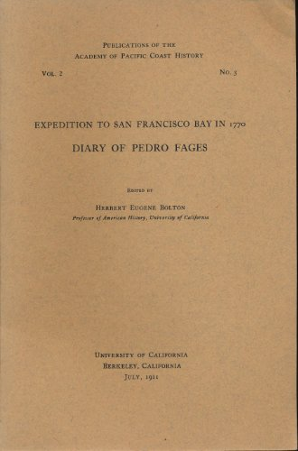 expedition-to-san-francisco-bay-in-1770-diary-of-pedro-fages-publication-of-the-academy-of-pacific-c