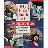 My First Book of Biographies: Great Men and Women Every Child Should Know (Cartwheel Learning Bookshelf)
