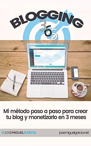 7022540bd0322 Blogging 365  Cómo crear un blog y monetizarlo en 3 meses (Spanish Edition)