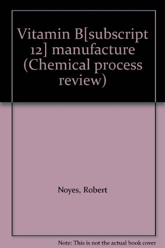 Vitamin B[subscript 12] manufacture (Chemical process review)