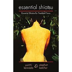 Essential Shiatsu: Essential Shiatsu for Troubled Times by Yuichi Kawada (2010-09-15)