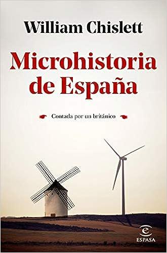 Microhistoria de España: Contada por un británico F. COLECCION: Amazon.es: Chislett, William, Santos Mosquera, Albino: Libros