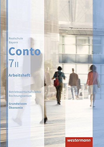 Conto für Realschulen in Bayern - Ausgabe 2015: Arbeitsheft 7 II