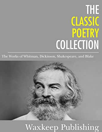 the poetry of whitman blake and An essay comparing and contrasting the styles and backgrounds of prolific american poets emily dickinson and walt whitman.