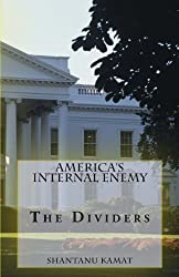 America's Internal Enemy. The Dividers.