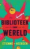 Die biblioteek aan die einde van die wêreld (Afrikaans Edition)