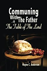 Communing With The Father - Large Print Edition: At the Table of the Lord Paperback