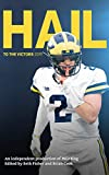Hail to the Victors 2019: The definitive guide to Michigan's 2021 season