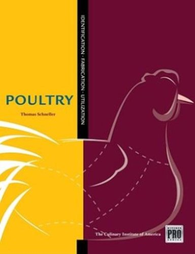 The Kitchen Pro Series: Guide to Poultry Identification, Fabrication and Utilization by Thomas Schneller