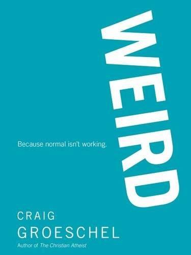 (WEIRD: Because Normal Isn't Working)