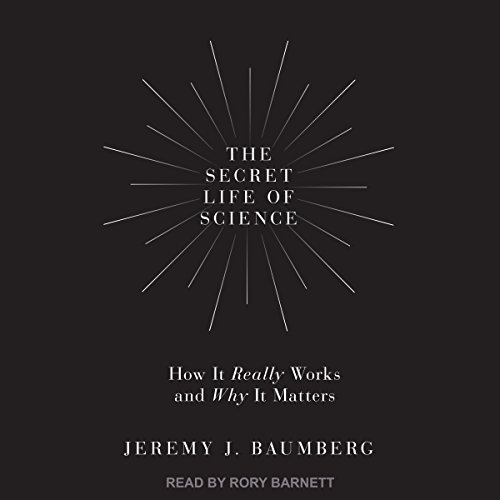 The Secret Life of Science: How It Really Works and Why It Matters by Tantor Audio