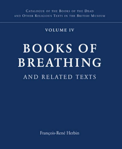 Books of Breathing and Related Texts -Late Egyptian Religious Texts in the British Museum Vol.1 (Catalogue of the Books of the Dead and Other Religious Texts in the British Museum)