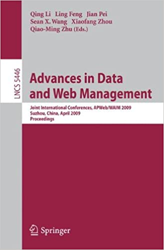 Advances in Data and Web Management: Joint International Conferences, APWeb/WAIM 2009, Suzhou, China, April 2-4, 2009, Proceedings (Lecture Notes in Computer Science)
