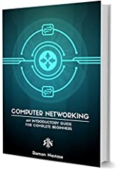 Computer Networking for beginners!If you are new to Computer Networking and you don't yet know how a Router or an IPaddress work, this is definitely the book for you! Routers, Switches, IP addresses, MACaddresses and others will be terms you ...