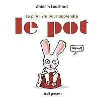 Le pire livre pour apprendre le pot par Antonin Louchard