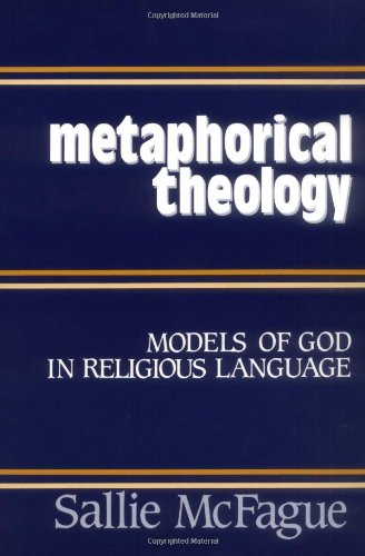Metaphorical Theology: Models of God in Religious Language by Brand: Fortress Press