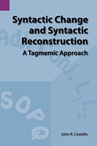Syntactic Change and Syntactic Reconstruction: A Tagmemic Approach (SIL International and the University of Texas at Arl