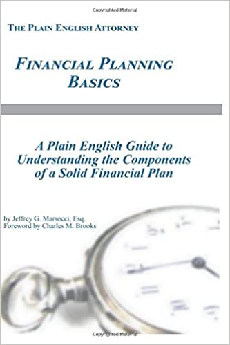 Financial Planning Basics: A Plain English Guide to Understanding the Components of a Solid Financial Plan (The Plain English Attorney) (Volume 6)