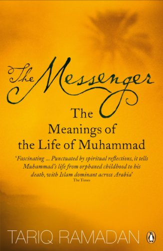 The Messenger: The Meanings of the Life of Muhammad Paperback – 28 Feb. 2008