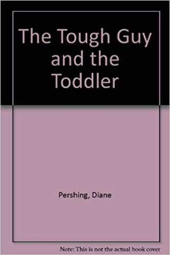 the tough guy and the toddler pershing diane