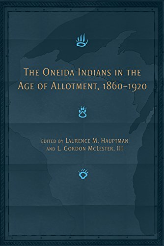 Snow Oneida (The Oneida Indians in the Age of Allotment, 1860a??1920 (The Civilization of the American Indian Series) by L. Gordon McLester III (2006-08-21))