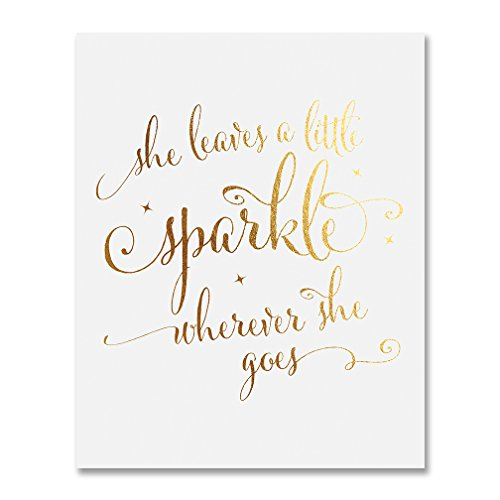 - She Leaves a Little Sparkle Wherever She Goes Gold Foil Nursery Decor Wall Art Calligraphy Girls Room Metallic Poster 8 inches x 10 inches