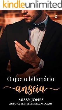 O que o bilionário anseia (Desejos Livro 2)