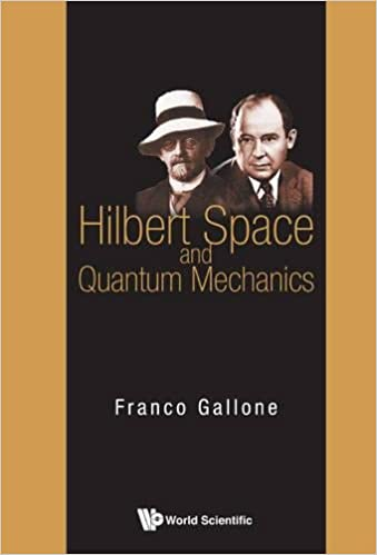 Hilbert space and quantum mechanics franco gallone 9789814635837 hilbert space and quantum mechanics fandeluxe Gallery