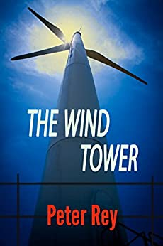 The Wind Tower by [Rey, Peter]