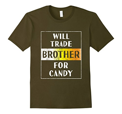 Mens Will Trade Brother for Candy Halloween Shirt Funny Sister 3XL Olive