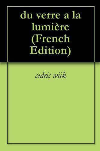 du verre a la lumière (French Edition)