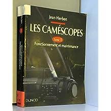 camescopes t. 1-fonctionnement et maintenance