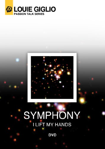 Louie Giglio: Symphony (I Lift My - Praise Lift