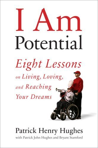 I Am Potential: Eight Lessons on Living, Loving, and Reaching Your Dreams 1st Da Capo Press edition by Hughes, Patrick Henry published by Da Capo Lifelong Books Hardcover