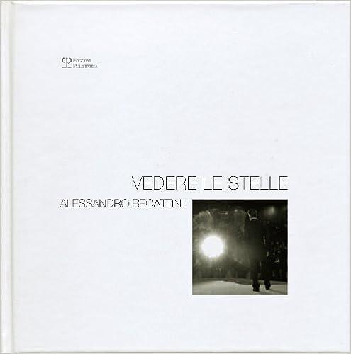 Vedere le stelle (Polyphemus biblioteca di fotographia contemporanea) (Italian Edition)