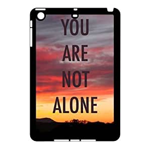 DIY Cover Case with Hard Shell Protection for Ipad Mini case with You are not alone in this lxa#280990