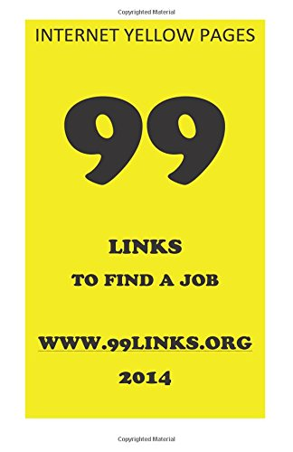 99 Link (99 Links to find a job: Internet Yellow Pages (Volume 1))