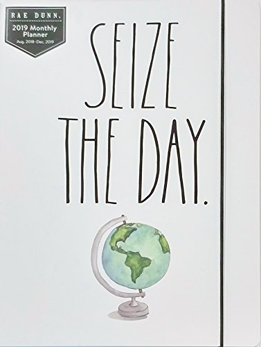 Rae Dunn - Seize The Day - 2019 Monthly Planner Calendar (17 Months Aug 2018-Dec 2019) To Do/Notes by Rae Dunn