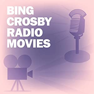 Bing Crosby Radio Movies Collection Radio/TV Program