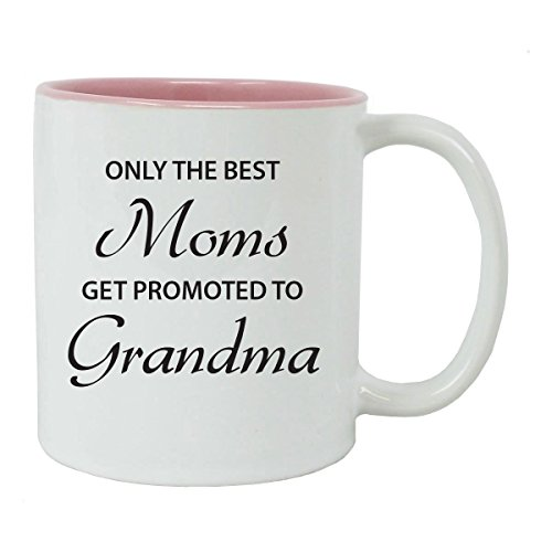Only the Best Moms Get Promoted to Grandma 11 oz Ceramic Coffee Mug (Pink) (Only The Best Moms Get Promoted To Grandma)