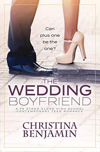The Wedding Boyfriend: A YA Stand Alone High School Contemporary Teen Romance (The Boyfriend Series Book 9)