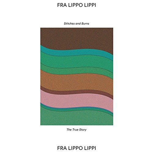 Cassette : Fra Lippo Lippi - Stitches & Burns (7 Inch Single)