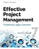 Effective Project Management: Traditional, Agile, Extreme, 7th Edition