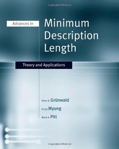 Advances in Minimum Description Length: Theory and Applications (Neural Information Processing series)