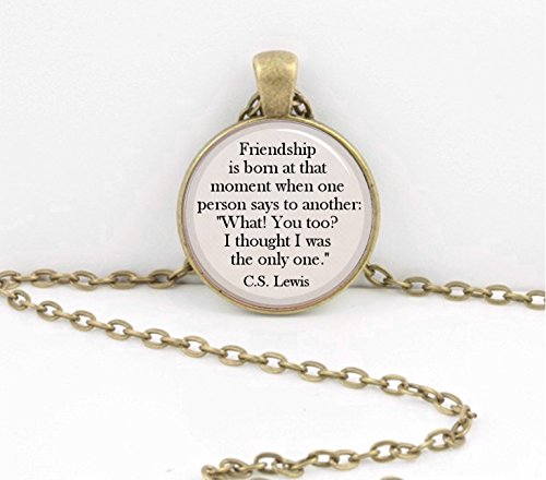 C.S. Lewis Friendship Best Friend True Friend Pendant Necklace Gift Inspiration Jewelry or Key Ring (Cs For Best Friends)