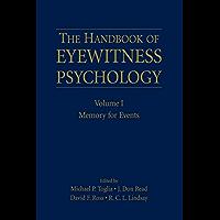 The Handbook of Eyewitness Psychology: Volume I: Memory for Events