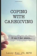 Coping With Caregiving: It ain't for sissies... Paperback