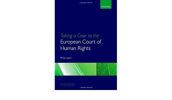 Taking a Case to the European Court of Human Rights: Amazon.es: Philip Leach: Libros en idiomas extranjeros