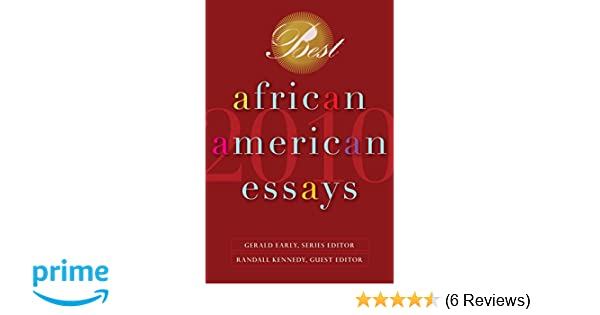 Best African American Essays 2010 Dorothy Sterling Chris Abani Randall Kennedy Nikki Giovanni Gerald Early 9780553385373 Amazon Books